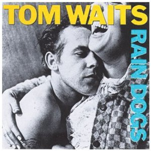 Tom Waits Rain Dogs