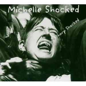 Michelle Shocked Short Sharp Shocked Reissue