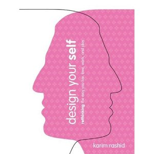 Karim Rashid Design Your Self