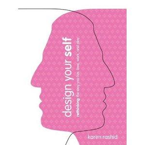Karim Rashid Design Your Self