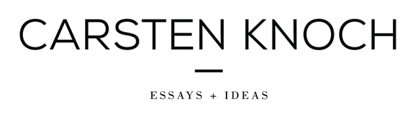 carsten knoch - essays + ideas